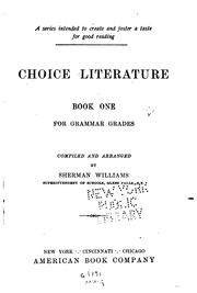 Cover of: Choice Literature: ... for Grammar Grades | Sherman Williams