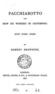 Cover of: Pacchiarotto and how He Worked in Distemper: With Other Poems | Robert Browning