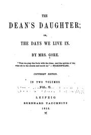 Cover of: The Dean's Daughter; Or, The Days We Live in by Gore (Catherine Grace Frances)