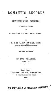 Cover of: Romantic records of distinguishing families by Burke, Bernard Sir