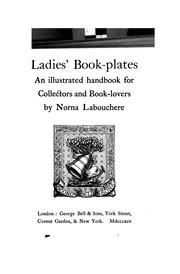 Cover of: Ladies' Book-plates: An Illustrated Handbook for Collectors and Book-lovers by Norna Labouchere