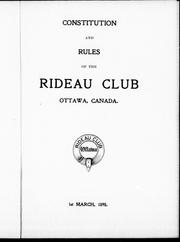 Cover of: Constitution and rules of the Rideau Club, Ottawa Canada, 1st March 1898 | Rideau Club.