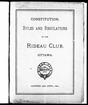 Cover of: Constitution, rules and regulations of the Rideau Club, Ottawa by Rideau Club.