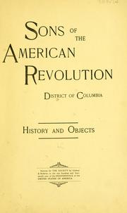 Cover of: Sons of the American revolution, District of Columbia | Sons of the American revolution. District of Columbia society.