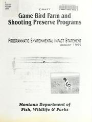 Cover of: Draft game bird farm and shooting preserve programs by Montana. Dept. of Fish, Wildlife, and Parks.
