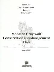 Cover of: Montana gray wolf conservation and management plan | Montana. Dept. of Fish, Wildlife, and Parks.