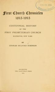 Cover of: First Church chronicles, 1815-1915 | Charles Mulford Robinson