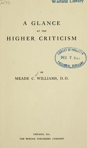 Cover of: A glance at the higher criticism | Meade Creighton Williams