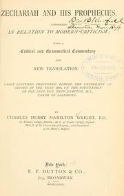 Cover of: Zechariah and his prophecies considered in relation to modern criticism by Charles H.H Wright