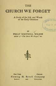 Cover of: The church we forget | Philip Whitwell Wilson