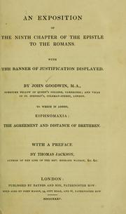 Cover of: An exposition of the ninth chapter of the Epistle to the Romans with The banner of justification displayed | Goodwin, John