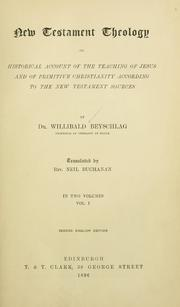 Cover of: New Testament theology, or, Historical account of the teaching of Jesus and of primitive Christianity according to the New Testament sources by Willibald Beyschlag