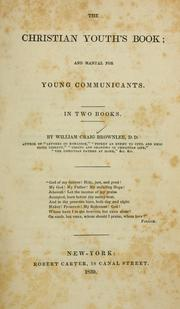 Cover of: The Christian youth's book | W. C. Brownlee