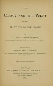 Cover of: The clergy and the pulpit in their relations to the people | Isidore Mullois