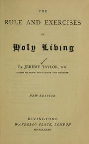 Cover of: Rule and exercises of holy living by Taylor, Jeremy