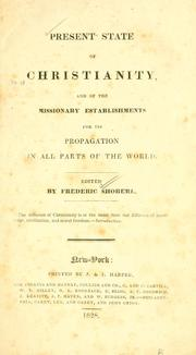Cover of: Present state of Christianity and of the missionary establishments for its propagation in all parts of the world | Frederic Shoberl