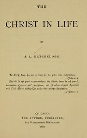 Cover of: The Christ in life by James Locke Batchelder
