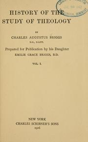 Cover of: History of the study of theology | Charles Augustus Briggs