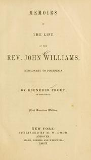 Cover of: Memoirs of the life of the Rev. John Williams, missionary to Polynesia by Ebenezer Prout