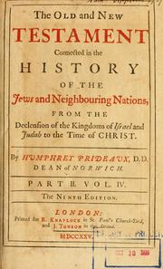 Cover of: The Old and New Testament connected in the history of the Jews and neighboring nations | Humphrey Prideaux