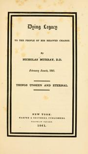 Cover of: Dying legacy to the people of his charge by Nicholas Murray