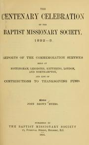 Cover of: The centenary celebration of the Baptist Missionary Society, 1892-3 | Baptist Missionary Society.