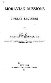 Cover of: Moravian Missions: Twelve Lectures | Augustus Charles Thompson