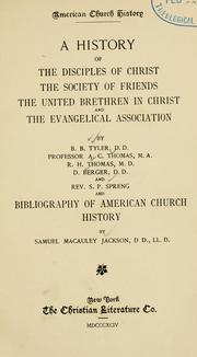 Cover of: History of the Disciples of Christ, the Society of Friends, the United Brethren in Christ, and the Evangelical Association | Benjamin Bushrod Tyler