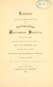 Cover of: Exercises at the meeting of the First Congregational Unitarian Society, January 12, 1875 | First Congregational Unitarian Church (Philadelphia, Penn.)