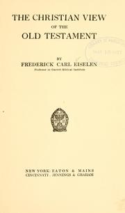 Cover of: The Christian view of the Old Testament | Frederick Carl Eiselen