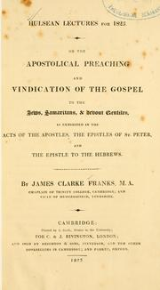 Cover of: On the apostolical preaching and vindication of the gospel to the Jews, Samaritans, and devout Gentiles | James Clarke Franks