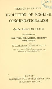 Cover of: Sketches in the evolution of English Congregationalism by Mackennal, Alexander