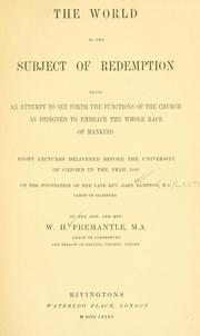 Cover of: The world as the subject of redemption: being an attempt to set forth the functions of the church as designed to embrace the whole race of mankind by William Henry Fremantle