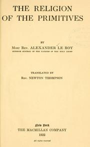Cover of: The religion of the primitives by Le Roy, Alexandre abp.