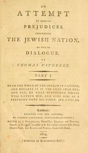 Cover of: An attempt to remove prejudices concerning the Jewish nation by Thomas Witherby