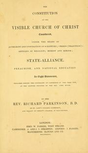 Cover of: The constitution of the visible church of Christ by Parkinson, Richard