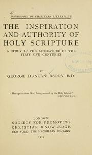 Cover of: The inspiration and authority of Holy Scripture | George Duncan Barry