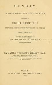 Cover of: Sunday, its origin, history and present obligation by Hessey, James Augustus.