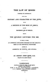 Cover of: The law of Moses viewed in connexion with the history and character of the Jews | Henry John Rose