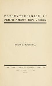 Cover of: Presbyterianism in Perth Amboy, New Jersey by Harlan G. Mendenhall