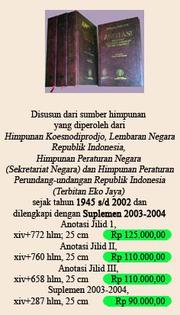 Cover of: Anotasi peraturan perundang-undangan Republik Indonesia tahun 1945-2002 by Indonesia.