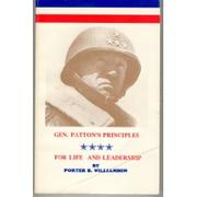 Cover of: General Patton's principles for life and leadership by Porter B. Williamson