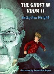 Cover of: The ghost in Room 11 by Betty Ren Wright