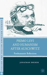 Cover of: Primo Levi and humanism after Auschwitz by Jonathan Druker