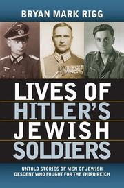 Cover of: Lives of Hitler's Jewish soldiers | Bryan Mark Rigg