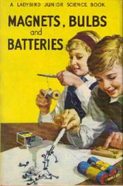 Cover of: Magnets, bulbs and batteries by Frank Edward Newing
