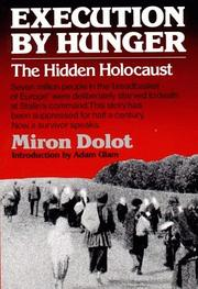 Cover of: Execution by Hunger - The Hidden Holocaust by Miron Dolot