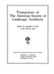Cover of: Transactions of the American society of landscape architects from its inception in 1899 to the end of 1908 | American Society of Landscape Architects.