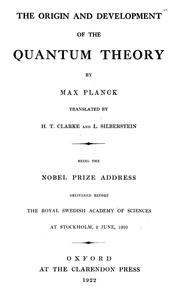 Cover of: The origin and development of the quantum theory | Max Planck