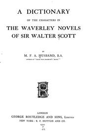Cover of: A dictionary of the characters in the Waverley novels of Sir Walter Scott | M. F. A. Husband